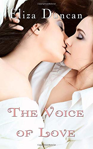ROMANCE: LESBIAN ROMANCE: The Voice of Love: EROTIC Lesbian Romantic Novel College Story (LGBT First Time Short Stories Quick Reads - Quickies Erotica)