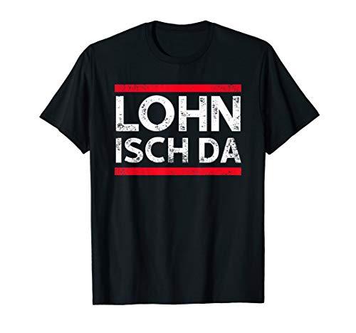 Lohn Isch da Geld Gehalt Amt Money Para Meme Euro Comedy Fun T-Shirt