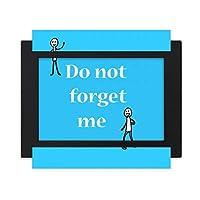 悲しい私を忘れないでください デスクトップフォトフレーム画像ブラックは、芸術絵画7 x 9インチ
