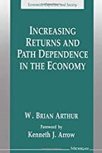 Increasing Returns and Path Dependence in the Economy (Economics, Cognition, and Society)