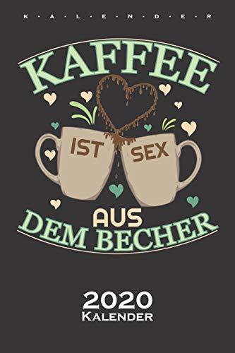 """""""Kaffee ist Sex aus den Becher"""" Kalender 2020: Jahreskalender für Kaffeeliebhaber"""