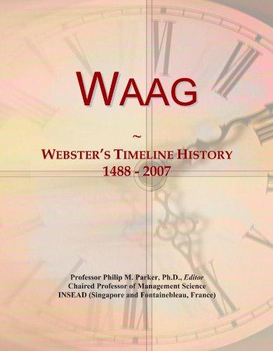 Waag: Webster's Timeline History, 1488 - 2007