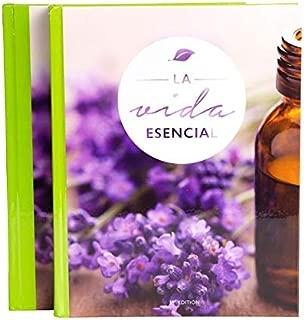 LA VIDA ESENCIAL: tu guía de confianza para el uso terapéutico y cotidiano de los aceites esenciales.