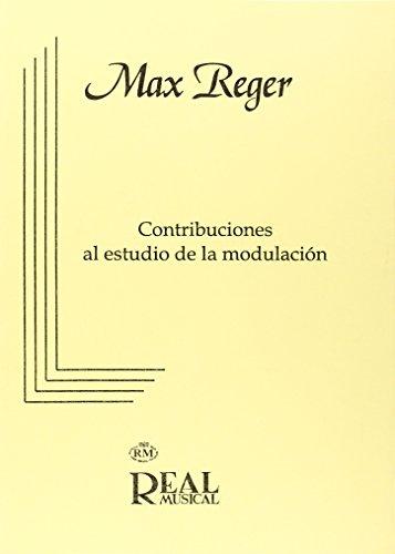 Max Reger: Contribuciones al Estudio de la Modulación (RM Pedag.Libros Tècnicos)