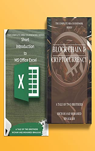 The Complete MBA Coursework Bundle 1-2: Excel Tips and Tricks & BlockChain and Cryptocurrency Front Cover