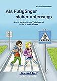 Als Fußgänger sicher unterwegs: Schritt für Schritt zum Verkehrsprofi in der 1. und 2. Klasse