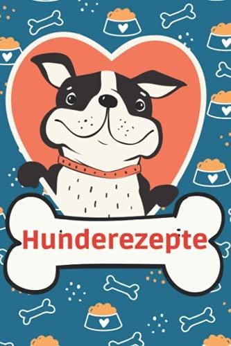 Hunderezepte: Hundekochbuch zum Selberschreiben  DIN A5 (15,24cm x 22,86cm)  100 Rezepte   Hundekekse  Hundebackbuch  Hundeernährung  Hundeleckerchen: ... Hundeausstattung Kochen für Hunde