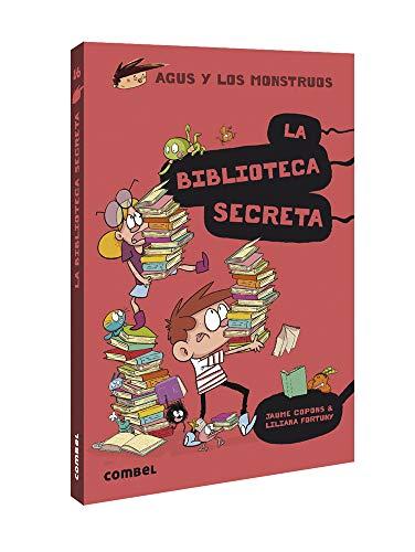 La Biblioteca Secreta: 16 (Agus y los monstruos)