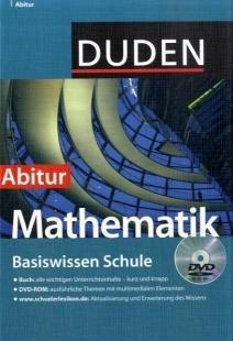 Duden. Basiswissen Schule. Mathematik Abitur: 11. Klasse bis Abitur