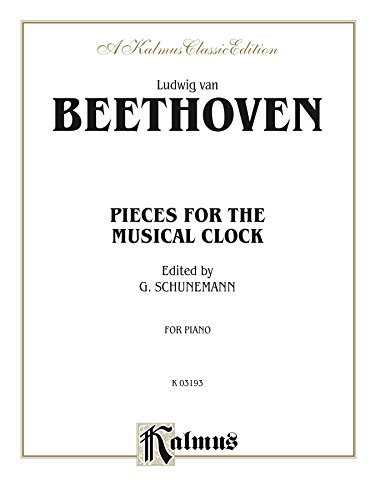 Pieces for the Musical Clock: For Piano Solo (Kalmus Edition) (English Edition)