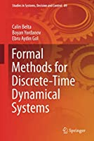 Formal Methods for Discrete-Time Dynamical Systems (Studies in Systems, Decision and Control (89))