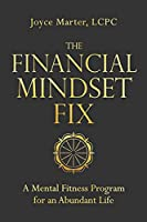 The Financial Mindset Fix: A Mental Fitness Program for an Abundant Life