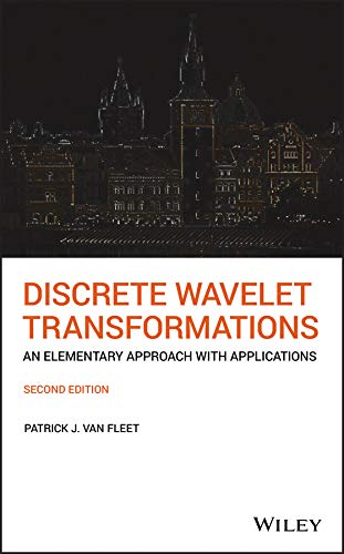 Discrete Wavelet Transformations: An Elementary Approach with Applications (English Edition)