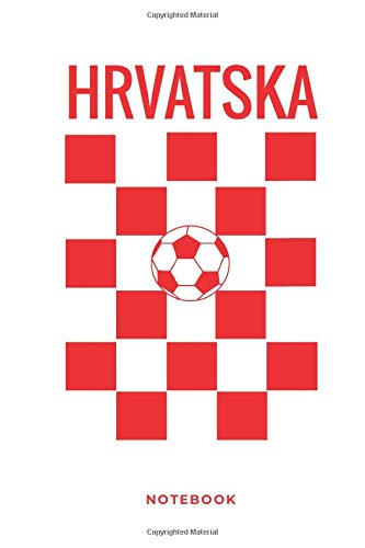 Hrvatska Notebook: Composition Notebook/Diary/Journal 104 blank lined Pages 6x9 - best gift for Croatia Lovers and Soccer Lovers and Handball Lovers Notebook For Kids, Teens or Adults