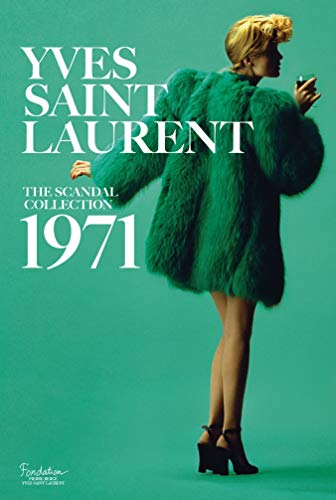 Image of Yves Saint Laurent: The Scandal Collection, 1971