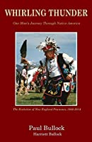 Whirling Thunder ONe Man's Journey Through Native America