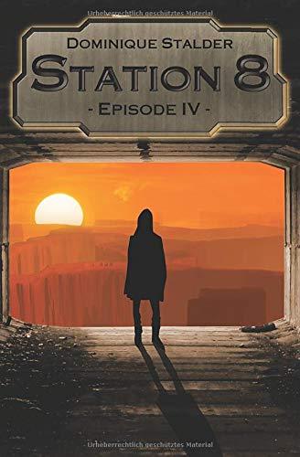 Station 8 - Episode 4