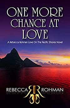 [Rebecca Rohman]のOne More Chance At Love (Love On The Pacific Shores Series Book 7) (English Edition)
