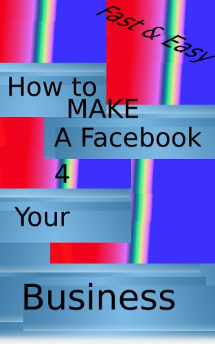 How-To Make A Facebook For Your Business (EASY) (English Edition)