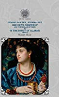 Jennie Baxter, Journalist, One Day's Courtship, and The Heralds of Fame & In the Midst of Alarms (Throne Classics)