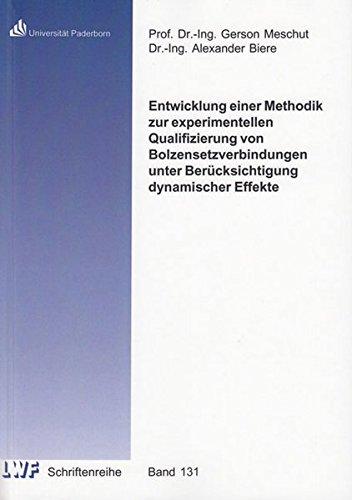 Entwicklung einer Methodik zur experimentellen Qualifizierung von Bolzensetzverbindungen unter Berücksichtigung dynamischer Effekte (Berichte aus dem Laboratorium für Werkstoff- und Fügetechnik)