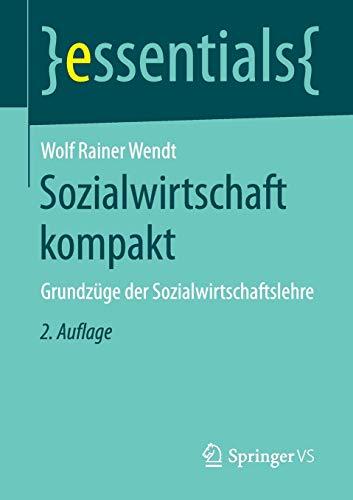 Sozialwirtschaft kompakt: Grundzüge der Sozialwirtschaftslehre (essentials)