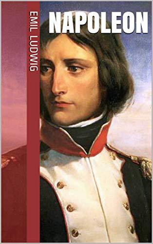 Napoleon (Eml Ludwig Complete Works)