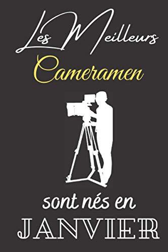 Les meilleurs cameramen sont nés en Janvier: Cahier de notes pour cameraman - journal intime pour papa, homme, fils, garçon - idé Cadeau pour fête des pères