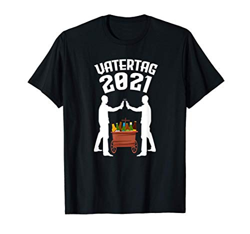 Vatertag 2021 Bollerwagen - saufen statt laufen am Vatertag T-Shirt