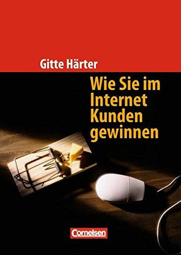 Handbücher Unternehmenspraxis / Wie Sie im Internet Kunden gewinnen: Buch