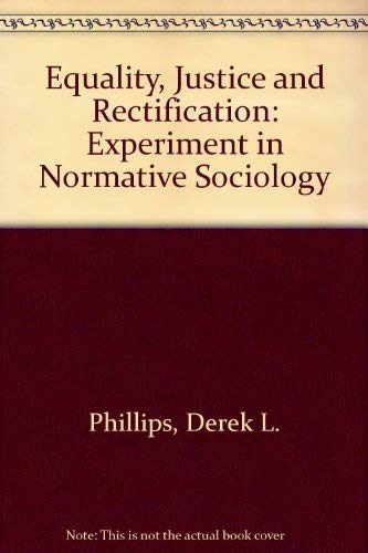 Equality, Justice and Rectification: Experiment in Normative Sociologyの詳細を見る