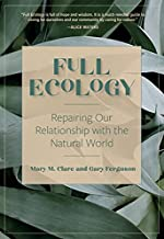 Full Ecology: Repairing Our Relationship with the Natural World