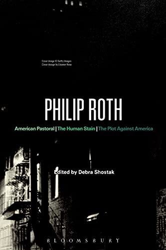 Philip Roth: American Pastoral, The Human Stain, The Plot Against America [Lingua inglese]