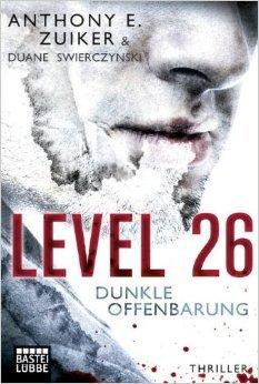 Level 26: Dunkle Offenbarung: Thriller (Allgemeine Reihe. Bastei Lübbe Taschenbücher) ( 15. April 2014 )