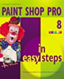 Paint Shop Pro 8 in Easy Steps (In Easy Steps Series) by Stephen Copestake (2003-08-28) -