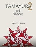 TAMAYURA2: ORIGAMI