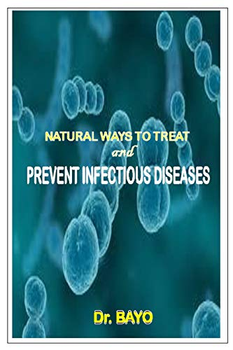 NATURAL WAYS TO TREAT AND PREVENT INFECTIOUS DISEASES
