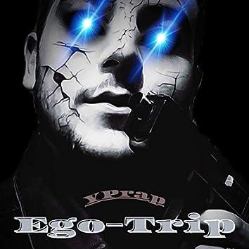 Ego-Trip