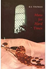 Mass for Hard Times (Bloodaxe) Paperback