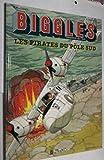 Biggles, tome 6 - Les Pirates du pôle sud