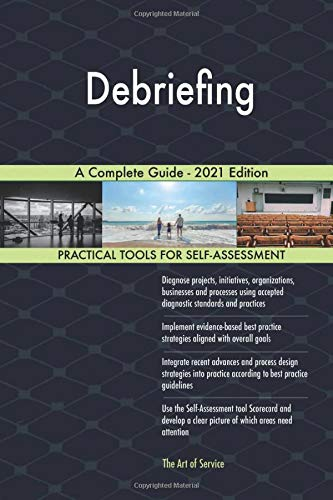 Debriefing A Complete Guide - 2021 Edition