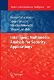 Intelligent Multimedia Analysis for Security Applications: 282 (Studies in Computational Intelligence)