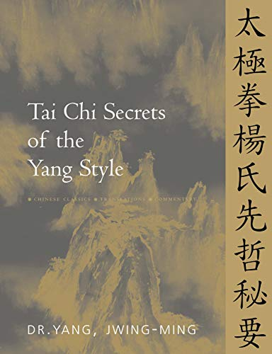 Tai Chi Secrets of the Yang Style: Chinese Classics, Translations, Commentary (English Edition)