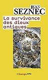 La survivance des dieux antiques - Essai sur le rôle de la tradition mythologique dans l'humanisme et dans l'art de la Renaissance