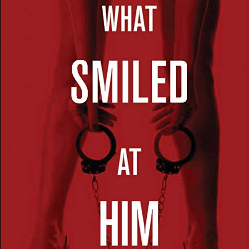 What Smiled at Him audiobook cover art