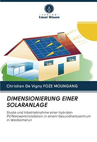 DIMENSIONIERUNG EINER SOLARANLAGE: Studie und Inbetriebnahme einer hybriden PV/Netzwerkinstallation in einem Gesundheitszentrum in Westkamerun