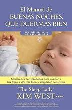 Buenas Noches, Que Duermas Bien: Un Manual Para Ayudar a Tus Hijos a Dormir Bien Y Despertar Contentos: de Recién Nacidos ...