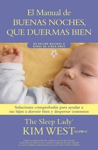 Buenas Noches, Que Duermas Bien: Un Manual Para Ayudar a Tus Hijos a Dormir Bien Y Despertar Contentos: de Recién Nacidos a Niños de Hasta Cinco Años