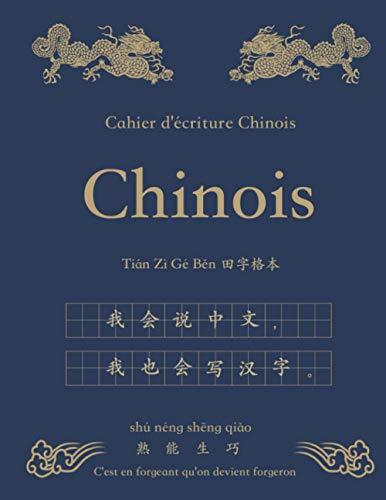 Cahier d'écriture Chinois: Apprendre À Écrire Des Caractères Chinois Mandarin