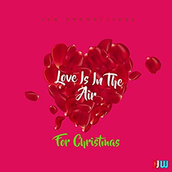 Love Is In The Air For Christmas